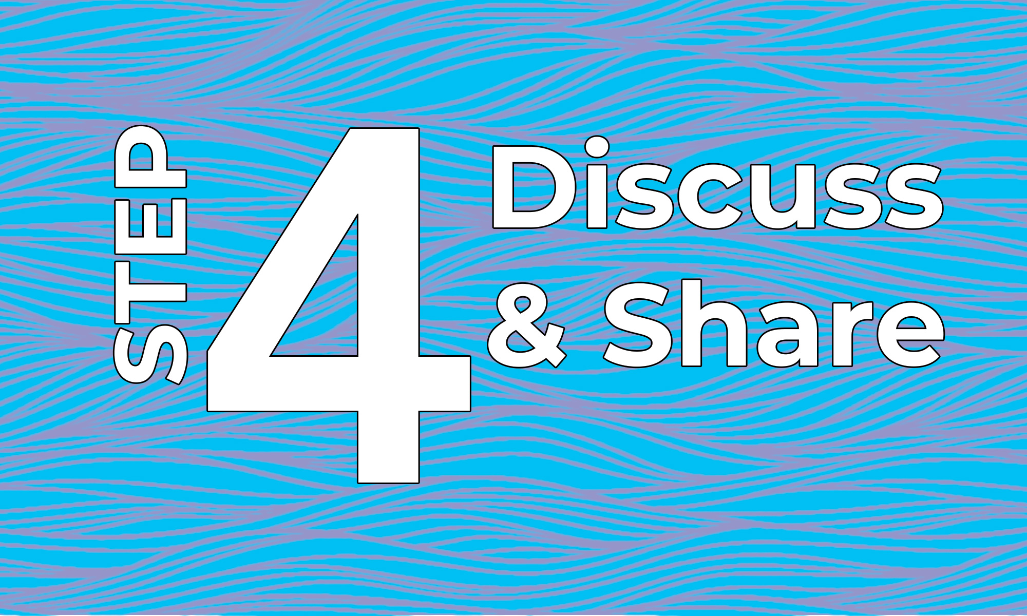 Step #4 Discuss and Share your Advance Care Planning decisions